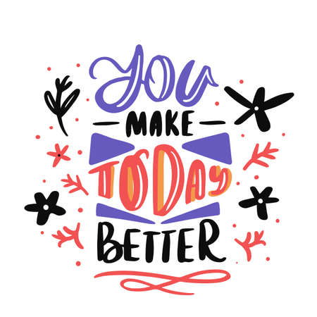 You make today better, abstract lettering quote, positive message, concept poster. 向量圖像