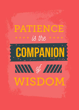 Patience is the companion of wisdom. Inspirational and motivational typography quote for your designs: t-shirts, bags, posters, invitations, cards, etc. 版權商用圖片 - 152015937