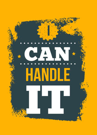 I can handle it. Inspirational and motivational typography quote for your designs: t-shirts, bags, posters, invitations, cards, etc. 版權商用圖片 - 152016148