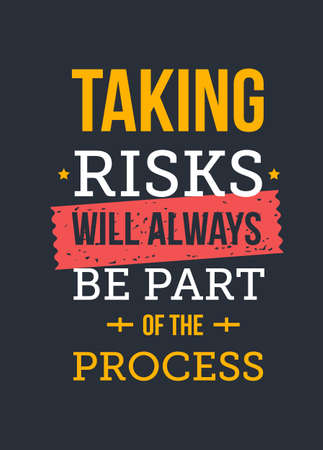 Taking Risks will always be part of the process. Inspirational and motivational typography quote for your designs: t-shirts, bags, posters, invitations, cards, etc. 版權商用圖片 - 152015719