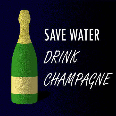 Vintage poster with bottle of champagne on dark blue background. Quote Save water drink champagne