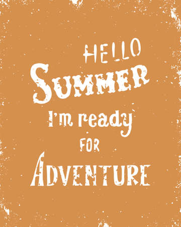 Hello summer, i m ready for adventure. Inspirational quote. Colorful hand drawn vector illustration, vintage design. Font with ornaments Stock fotó - 103270096