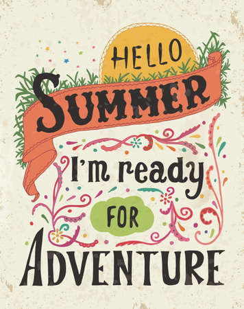 Hello summer, i m ready for adventure. Quote art, vector illustration. Hand drawn, Vintage design. EPS10 Illusztráció