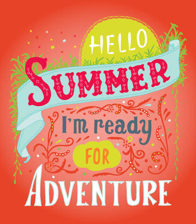 Hello summer, i m ready for adventure. Quote art, vector illustration. Hand drawn, Vintage design. Illusztráció
