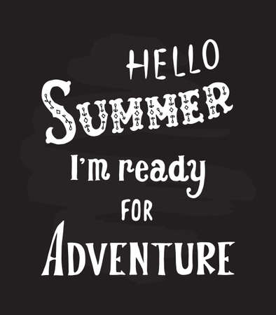 Quote art, vector illustration. Hello summer, i m ready for adventure. Hand drawn, Vintage design. Summer lettering typography poster. Stock fotó