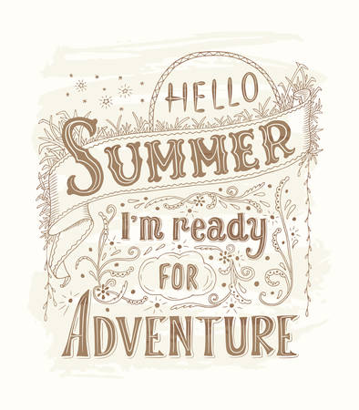 Quote art, vector illustration. Hello summer, i m ready for adventure. Hand drawn, Vintage design. Summer lettering typography poster. EPS10