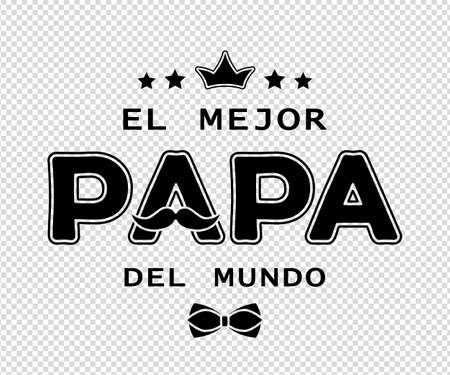 Father's day card design with spanish text El Mejor Papa Del Mundo (The best dad in the world). Black isolated on transparent back. For postcard, poster, banner, t-shirt print. Vector illustration