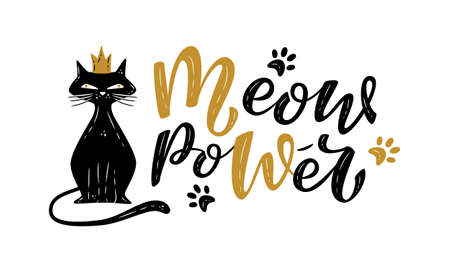 Meow power handwritten sign with cat princess. Modern brush lettering. Cute slogan about cat. For poster design, postcard, t-shirt print, bag or mug print. Cat lovers. Vector isolated illustration