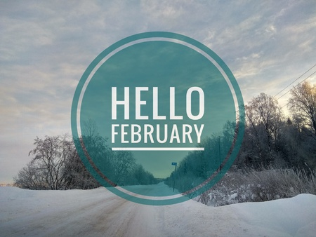 Hello February photo. The beginning of the New Year. Greeting card.
