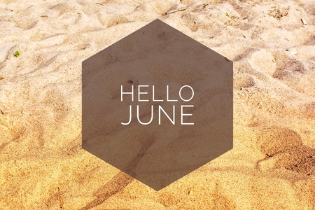 Banner hello june. Text on the photo. Text hello June. New month. New season. Summer month.