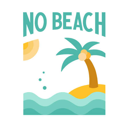No beach phrase. Funny quote about summer. Vector illustration with sun, sea, palm isolated on white background Illustration