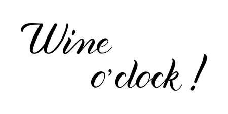 Wine oclock. Handwritten funny black vector phrase isolated on white background. Brush calligraphy style Vetores