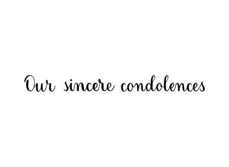Our sincere condolences. Handwritten black vector text on white background. Brush calligraphy style. Condolence message.