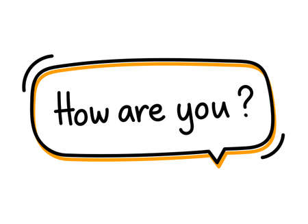 How are you question. Handwritten lettering illustration. Black vector text in orange neon speech bubble. Simple outline marker style