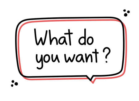 What do you want question. Handwritten lettering illustration. Black vector text in orange neon speech bubble. Simple outline marker style Vektorové ilustrace