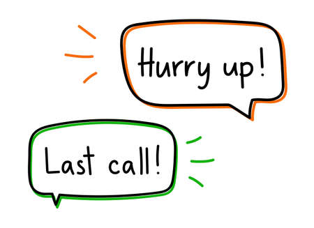 Hurry up last call. Handwritten lettering illustration. Black vector text in orange neon speech bubble. Simple outline marker style