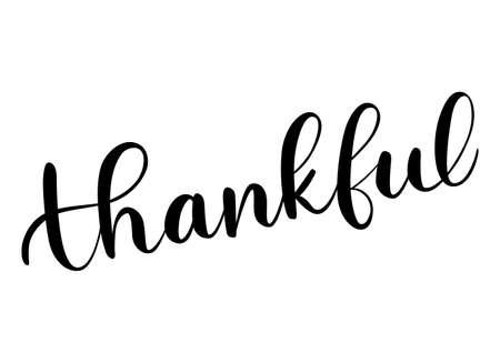 Thankful phrase. Handwritten vector lettering illustration. Brush calligraphy style. Black inscription isolated on white background.