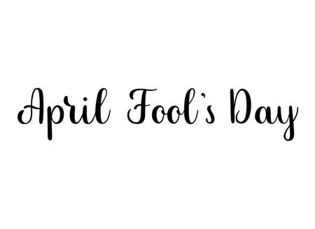 April fool s day phrase. Handwritten vector lettering illustration. Brush calligraphy banner. Black inscription isolated on white background. Ilustração