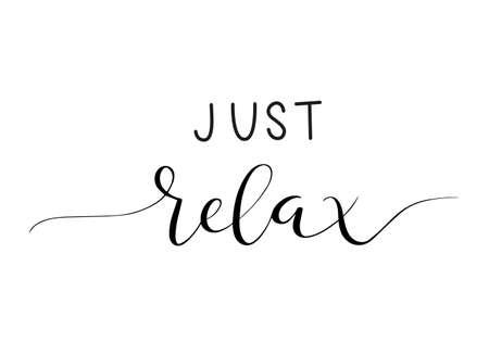 Just relax phrase. Handwritten vector lettering illustration. Brush calligraphy banner. Black inscription isolated on white background. Ilustración de vector
