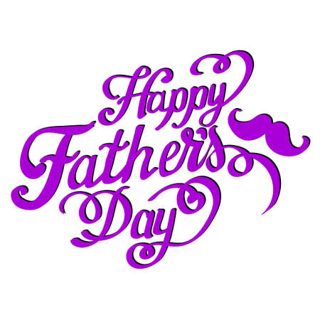Happy fathers day handwritten lettering. Illustration