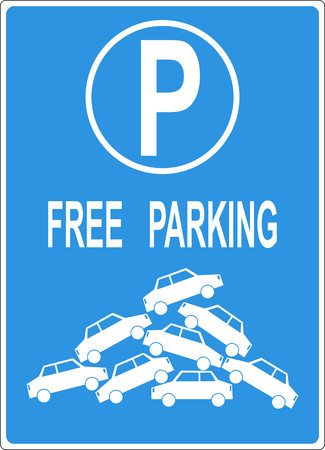 cram: Mock free parking sign with a pile of cars, showing shortage of parking space in the city