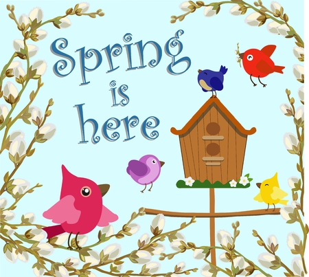 springtime background: Greeting card with the inscription Spring is here. Vector illustration. Illustration