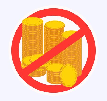 Stack of coins. Sign prohibiting bribes. Anti-corruption. Vector illustration. Illustration