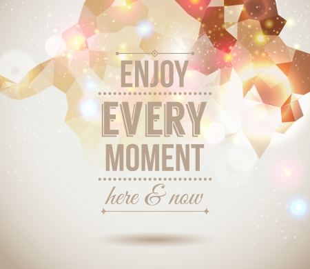 Enjoy every moment here and now  Motivating light poster  Fantasy background with glitter particles  Background  Ilustrace