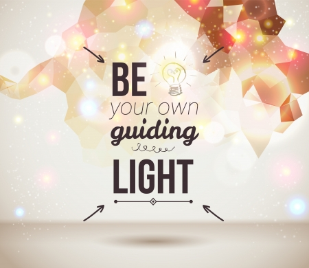 bokeh message: Be your own guiding light  Motivating light poster  Fantasy background with glitter particles  Background and typography can be used together or separately