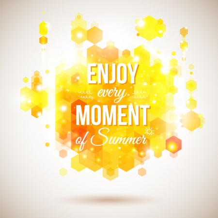 separately: Enjoy every moment of Summer  Positive and bright yellow poster  Geometric background of hexagons  Background and typography can be used together or separately