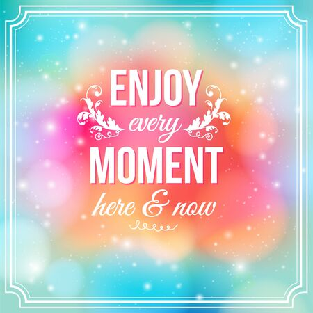 Enjoy every moment here and now  Motivating bright yellow poster  Fantasy background with glitter particles  Background and typography can be used together or separately