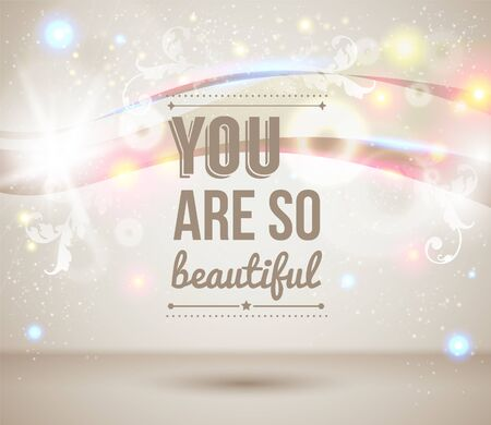 You are so beautiful  Motivating light poster  Fantasy background with glitter particles  Background and typography can be used together or separately