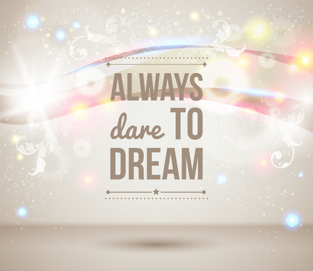 Always dare to dream  Motivating light poster  Fantasy background with glitter particles  Background
