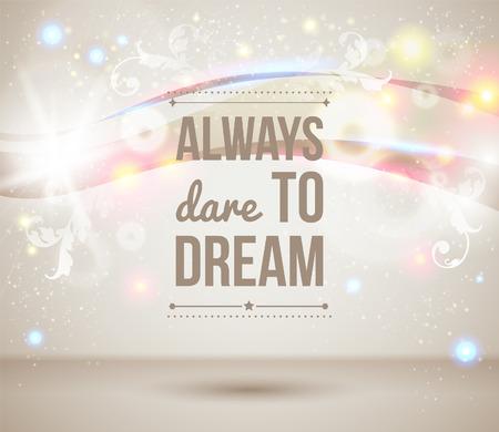 Durf altijd te dromen Motiveren licht poster Fantasie achtergrond met glitter deeltjes Achtergrond