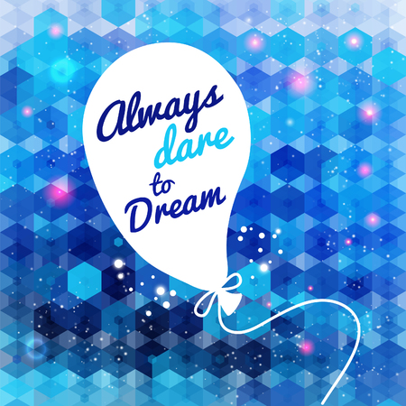 slogan: White drawn balloon with message on the blue hexagon background  Motivating poster  Background  Illustration