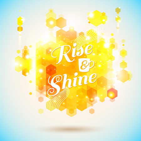 optimistic: Rise and shine poster  Optimistic morning statement for the whole day long  Geometric background of hexagons  Background and lettering
