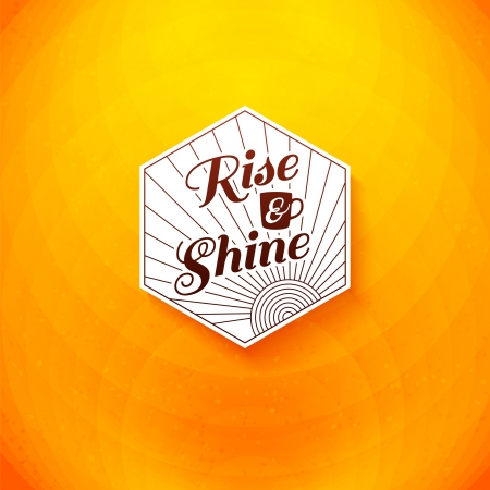 rise and shine: Rise and shine poster  Optimistic morning statement for the whole day long