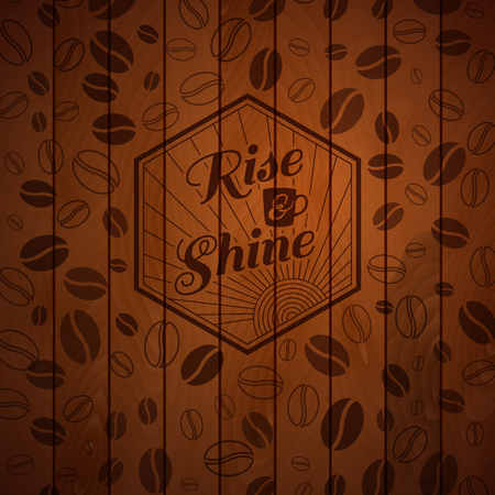 Rise and shine vintage background  Wooden panel with burnt out label and coffee beans Vector