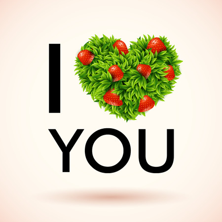 I love you. Heart made of leaves and strawberries. Vector illustration.  Vector
