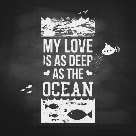 typography vector: My love is as deep as the ocean. Typography design. Vector illustration.