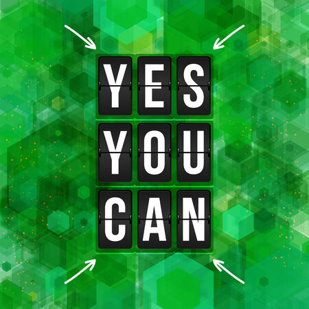 can yes you can: Yes, You can. Motivational poster, typography design. Vector illustration.