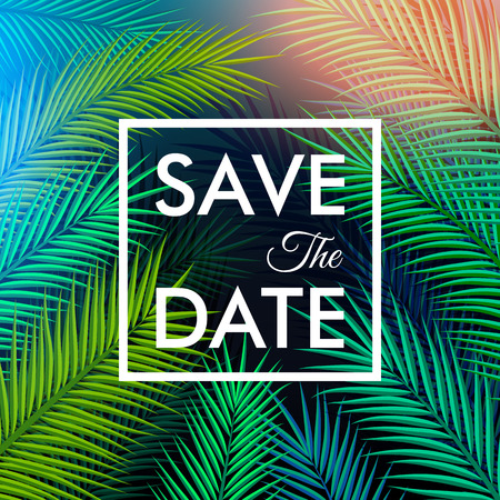 Save the date for your personal holiday. Tropical background with palm leaves. Vector illustration. Çizim
