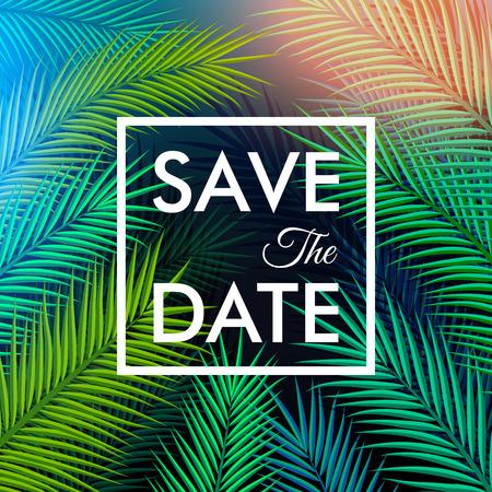 dattes: Save the date pour vos vacances personnelles. Tropical background avec des feuilles de palmiers. Vector illustration.