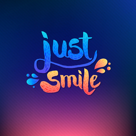 uplifting: Simple Just Smile Concept with Texts on Abstract Colored Background. Illustration