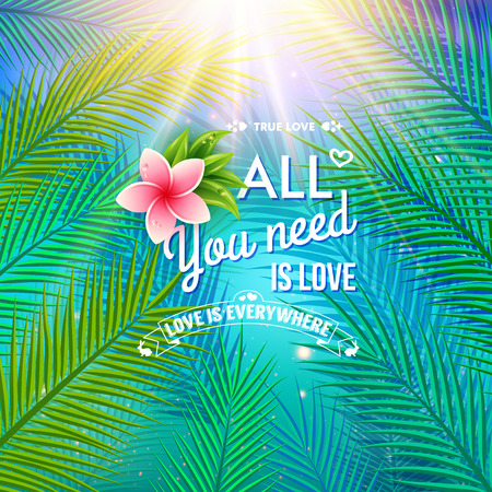 emphasizing: All You Need is Love Concept Emphasizing Palm Leaves and Pink Flower on a Tropical Climate.