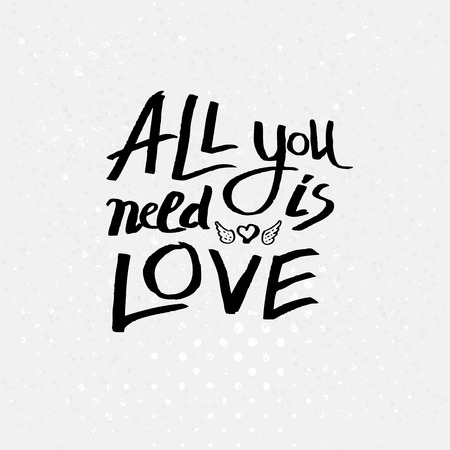 all: Inspirational message - All You Need Is Love - in black text over a textured white background with a pattern of dots in square format for a sentimental vector card design