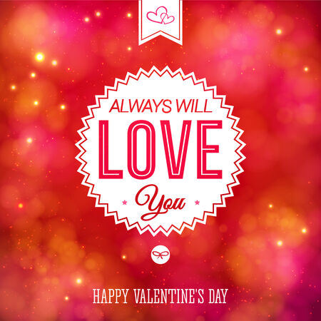 enclosing: Tender colorful Valentines Day card design in square format over a blurred abstract red toned background with a center medallion enclosing the words - Always Will Love You - and Happy Valentines Day Illustration