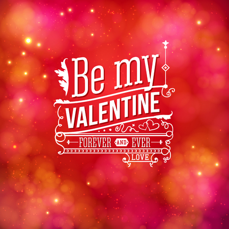 holidays for couples: Sentimental Valentines Day vector card design on a blurred abstract red toned background with white text - Be My Valentine - For Ever and Ever - in square format Illustration