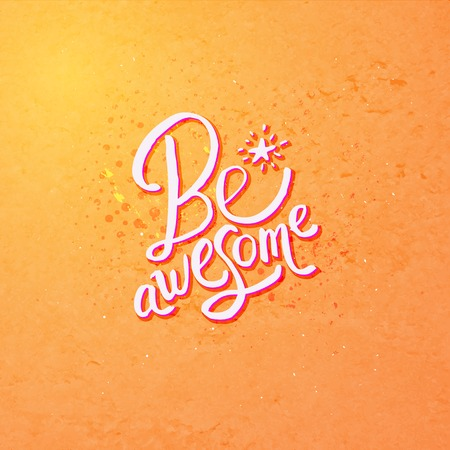 Simple Lettering Design for Be Awesome Concept on Abstract Orange Background. Illustration
