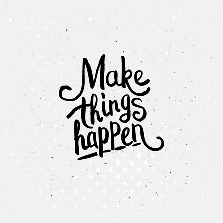 move ahead: Simple Graphic Design of Make Things Happen Concept on Dotted White Background.